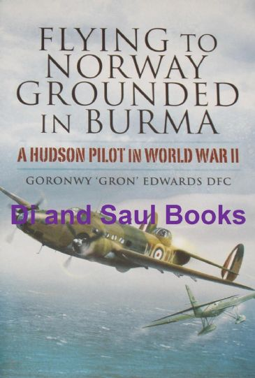 Flying to Norway, Grounded in Burma - A Hudson Pilot in World War II